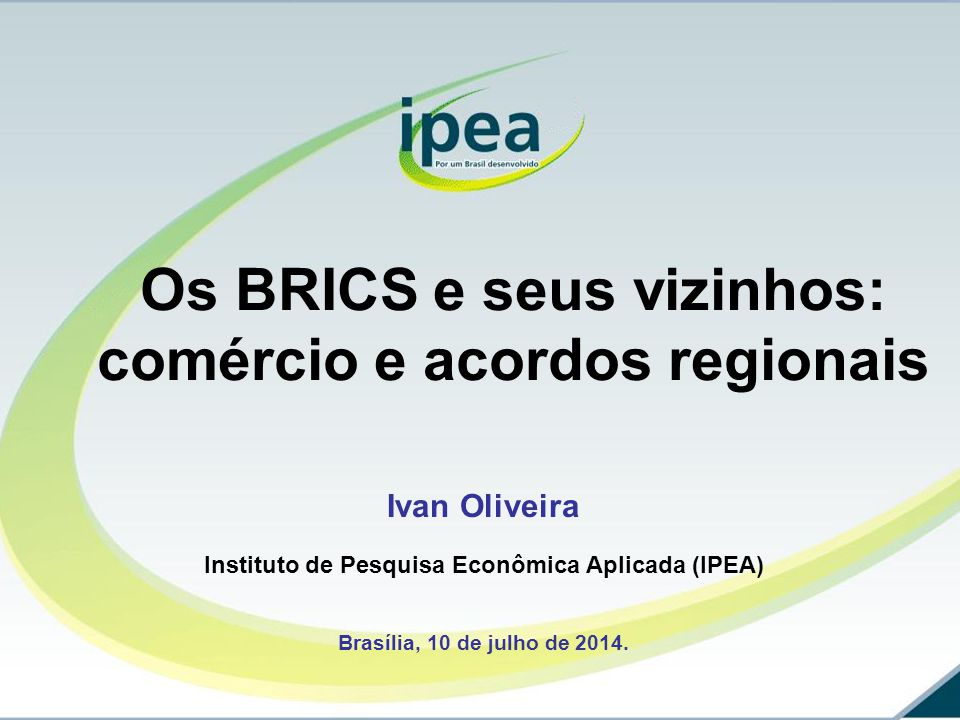 Os BRICS e seus vizinhos: comércio e acordos regionais