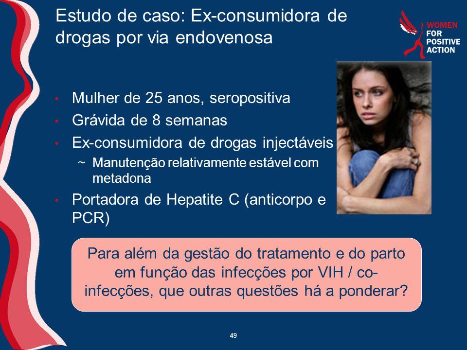 Estudo de caso: Ex-consumidora de drogas por via endovenosa