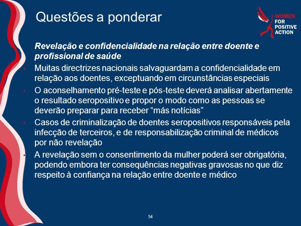 Questões a ponderar Revelação e confidencialidade na relação entre doente e profissional de saúde.