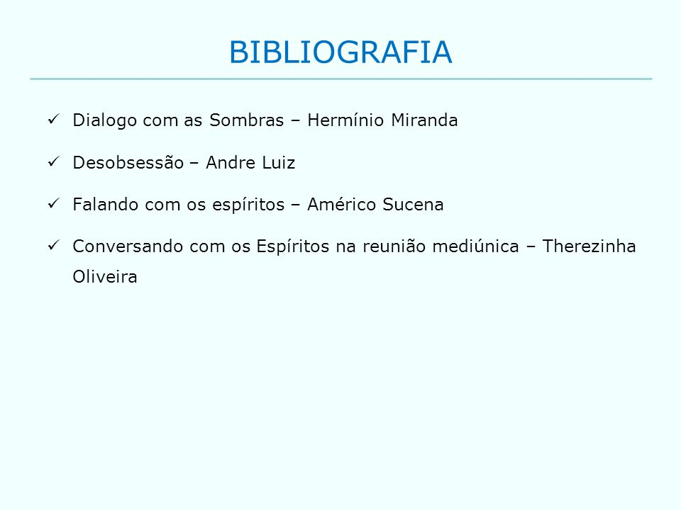 BIBLIOGRAFIA Dialogo com as Sombras – Hermínio Miranda