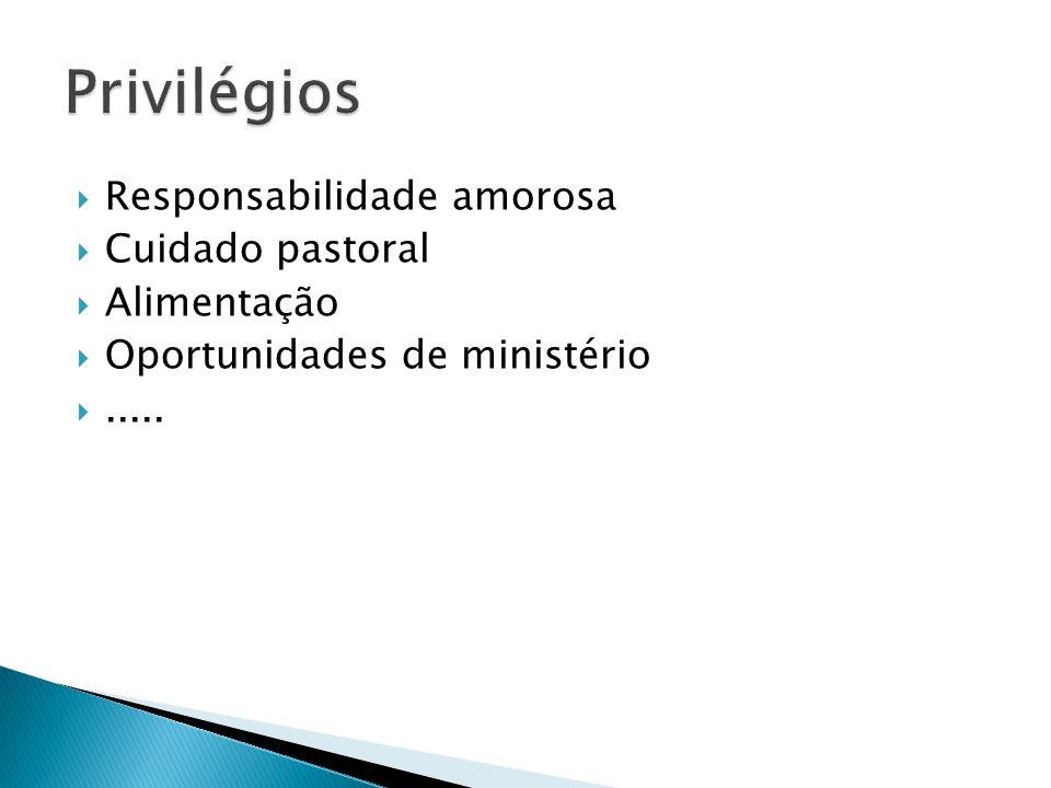 Privilégios Responsabilidade amorosa Cuidado pastoral Alimentação