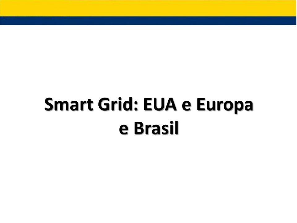 Smart Grid: EUA e Europa e Brasil