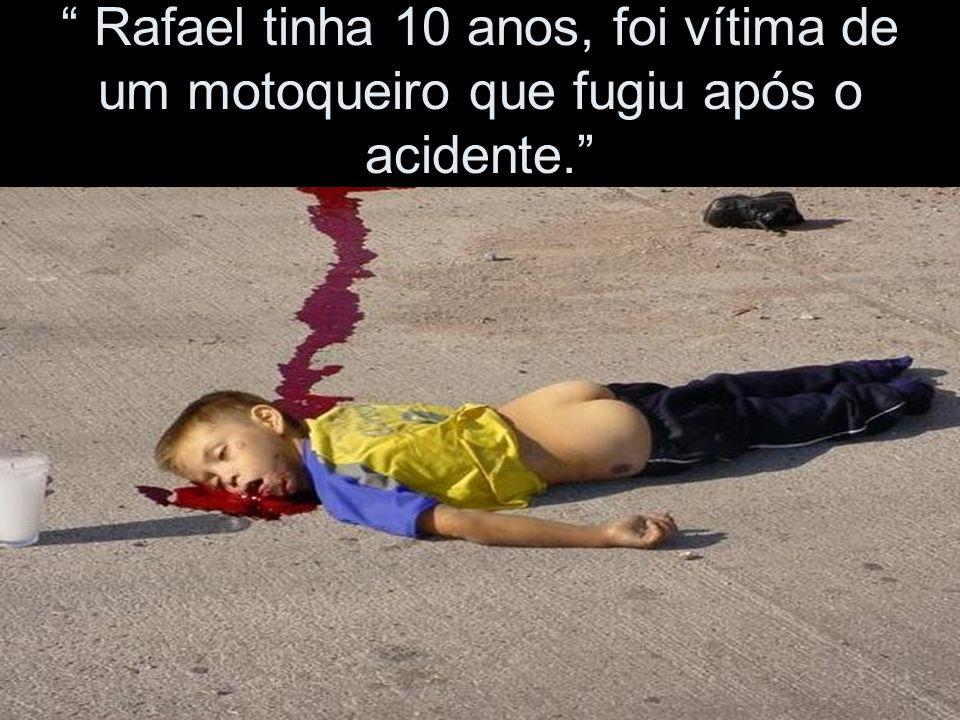 Rafael tinha 10 anos, foi vítima de um motoqueiro que fugiu após o acidente.
