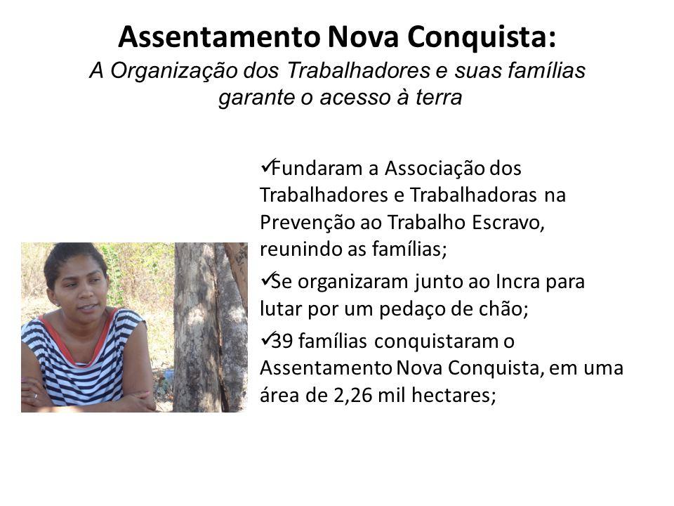 Assentamento Nova Conquista: A Organização dos Trabalhadores e suas famílias garante o acesso à terra