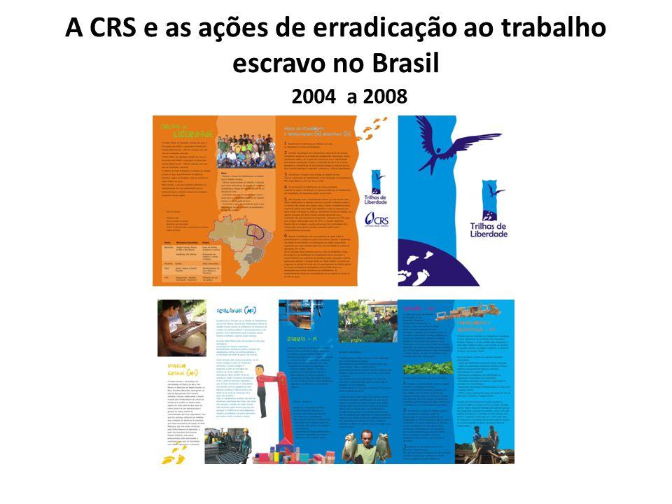 A CRS e as ações de erradicação ao trabalho escravo no Brasil