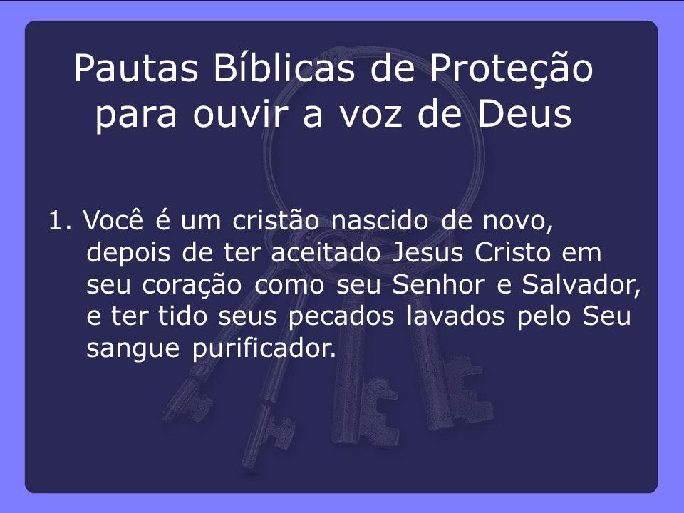 Pautas Bíblicas de Proteção para ouvir a voz de Deus