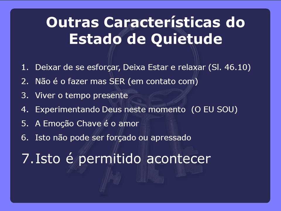 Outras Características do Estado de Quietude