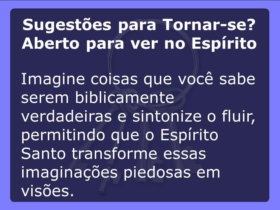 Sugestões para Tornar-se Aberto para ver no Espírito