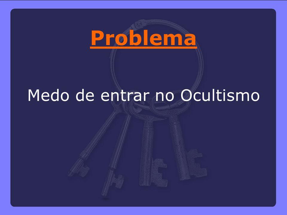 Medo de entrar no Ocultismo