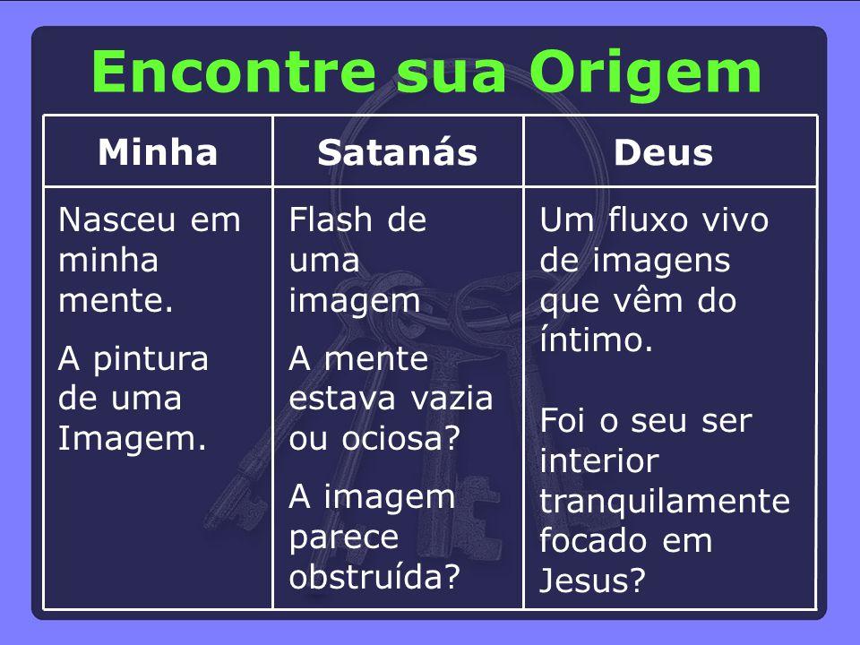 Encontre sua Origem Minha Satanás Deus Nasceu em minha mente.