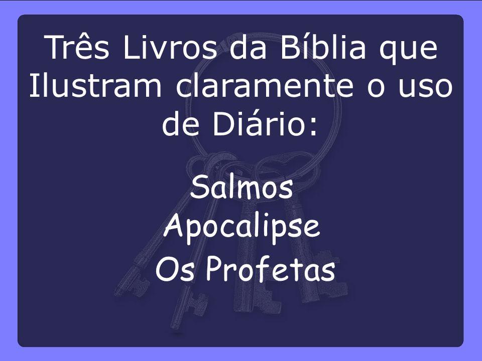 Três Livros da Bíblia que Ilustram claramente o uso de Diário: