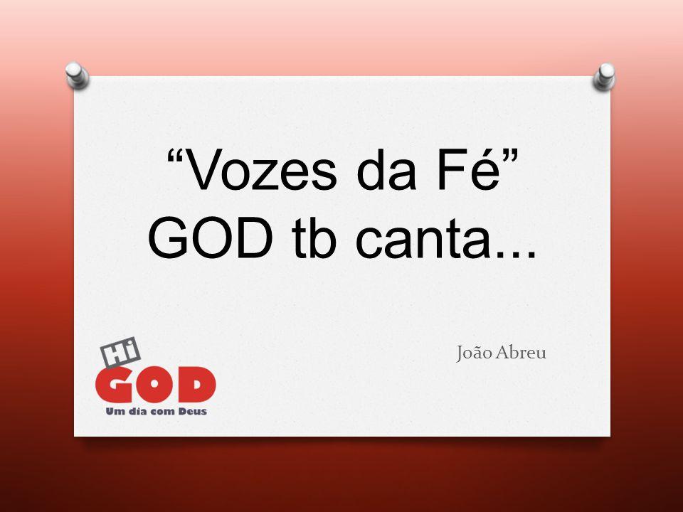 Vozes da Fé GOD tb canta...