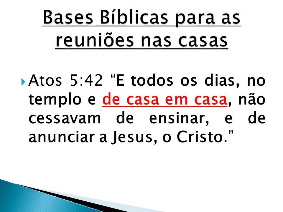 Bases Bíblicas para as reuniões nas casas