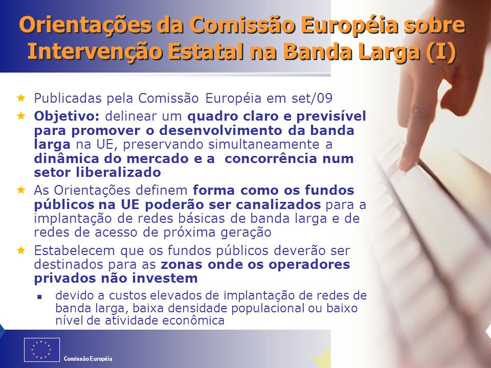 06/04/2017 Orientações da Comissão Européia sobre Intervenção Estatal na Banda Larga (I) Publicadas pela Comissão Européia em set/09.