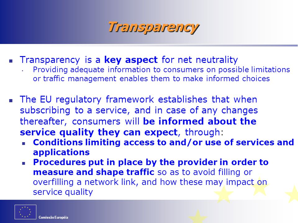 Transparency Transparency is a key aspect for net neutrality