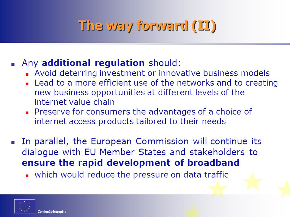 The way forward (II) Any additional regulation should: