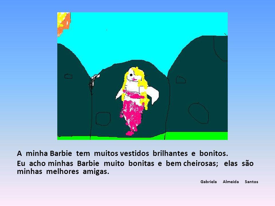 A minha Barbie tem muitos vestidos brilhantes e bonitos.