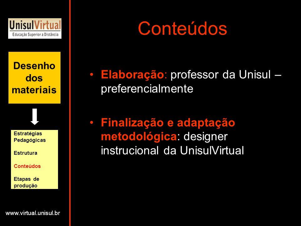 Conteúdos Elaboração: professor da Unisul – preferencialmente