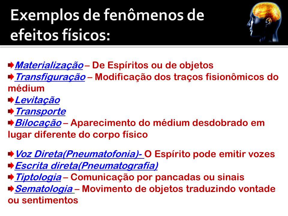 Exemplos de fenômenos de efeitos físicos: