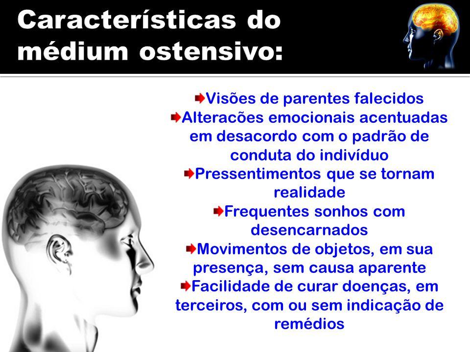 Características do médium ostensivo: