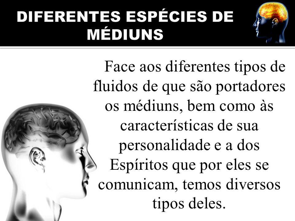 DIFERENTES ESPÉCIES DE MÉDIUNS