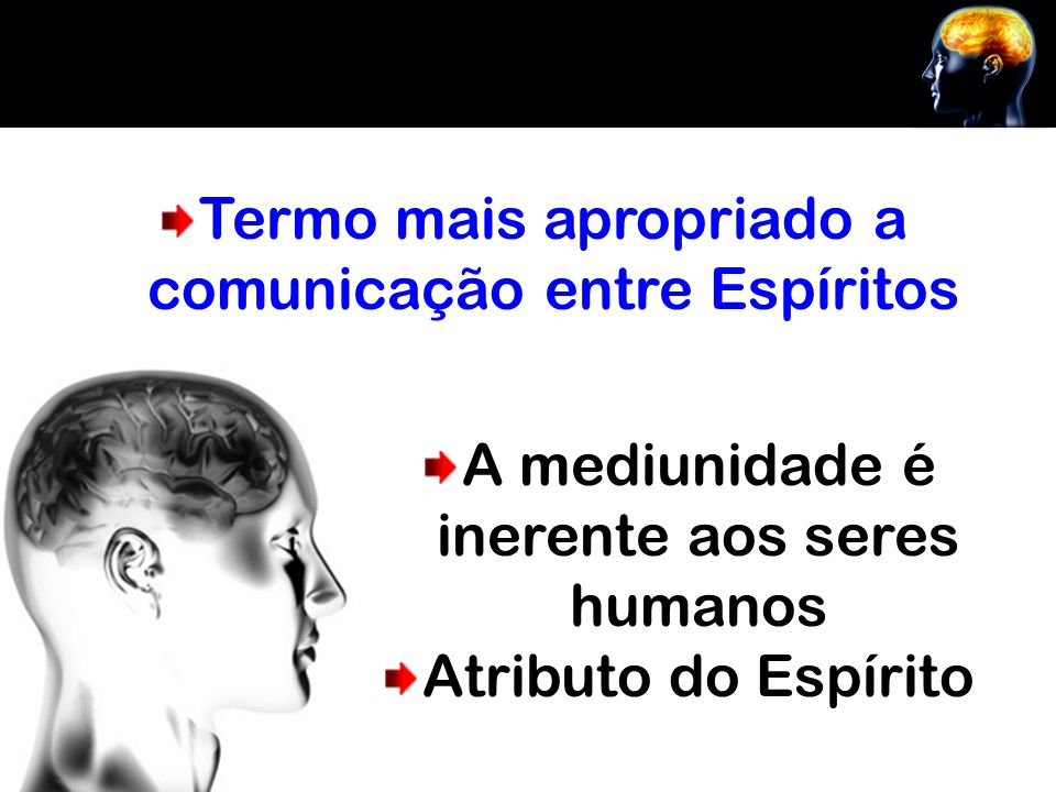 Termo mais apropriado a comunicação entre Espíritos
