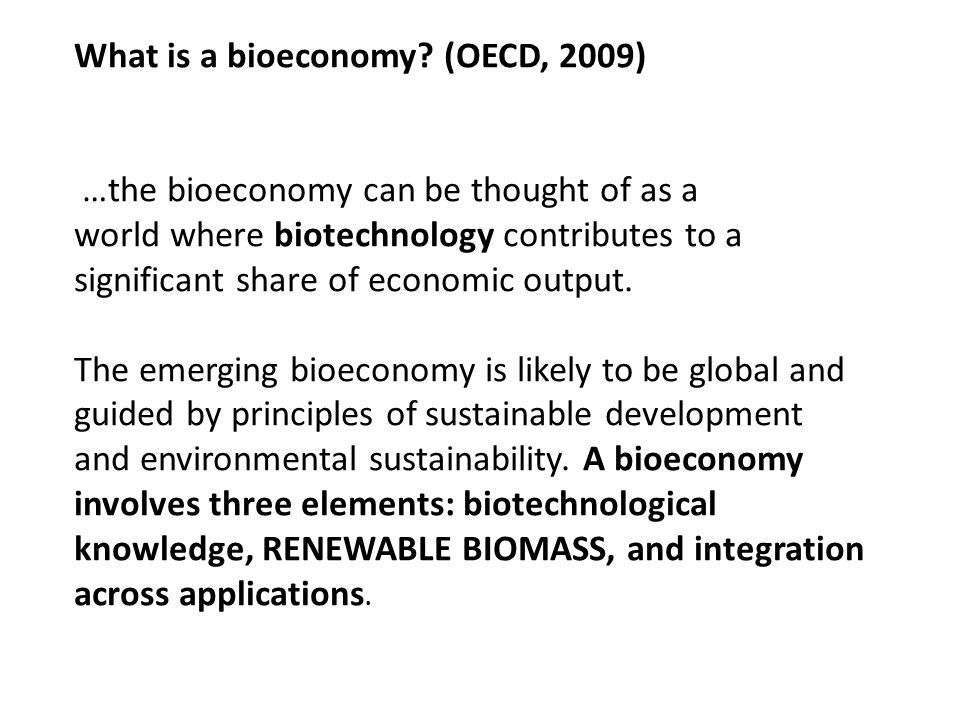What is a bioeconomy (OECD, 2009)