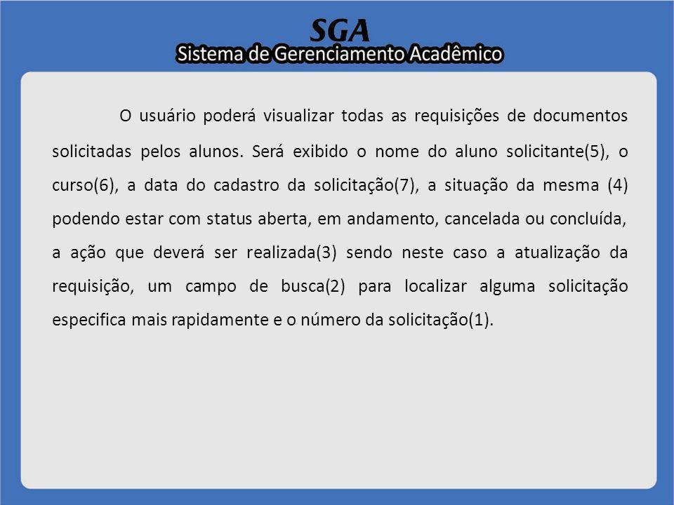 O usuário poderá visualizar todas as requisições de documentos solicitadas pelos alunos.