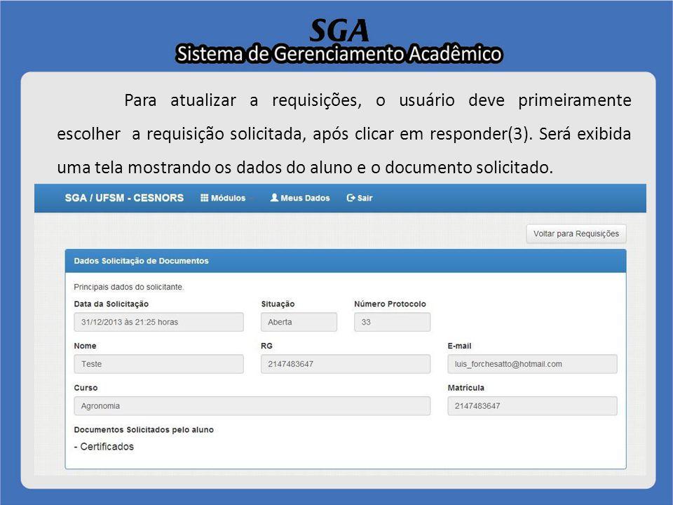 Para atualizar a requisições, o usuário deve primeiramente escolher a requisição solicitada, após clicar em responder(3).