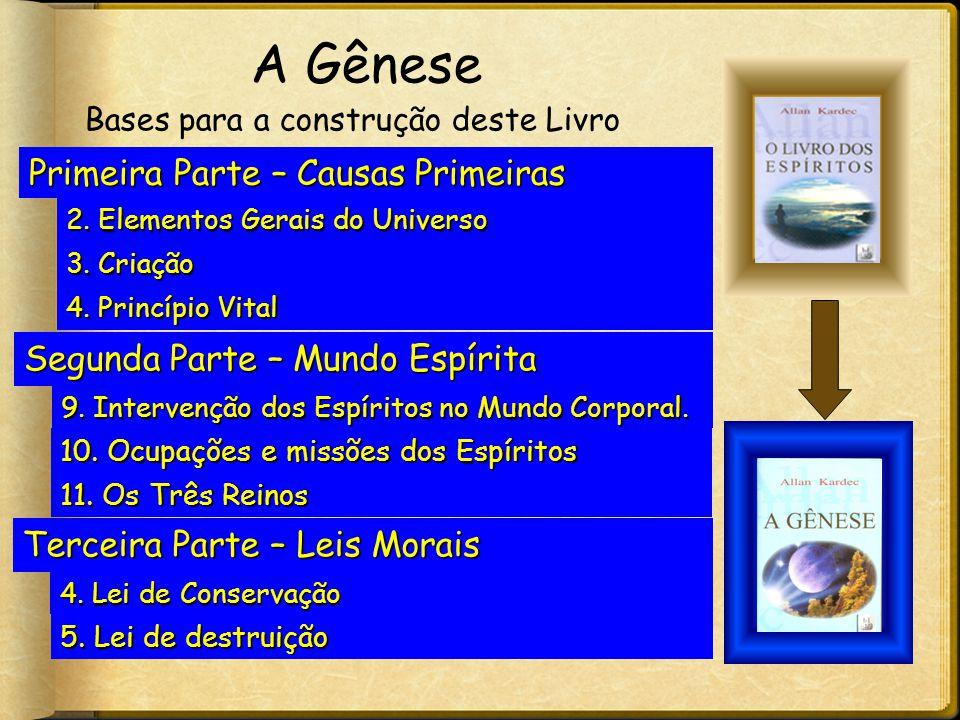 A Gênese Primeira Parte – Causas Primeiras