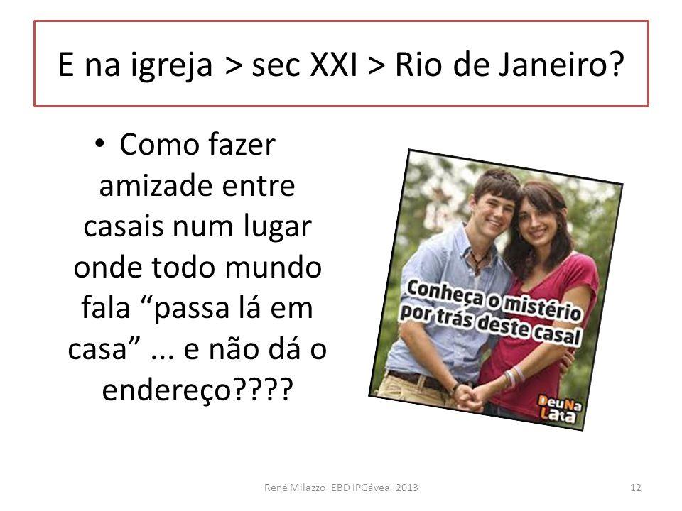 E na igreja > sec XXI > Rio de Janeiro