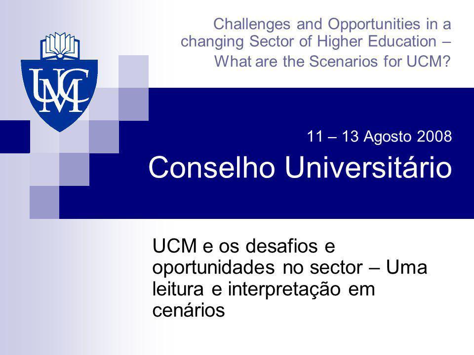 11 – 13 Agosto 2008 Conselho Universitário