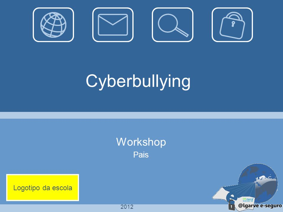 Cyberbullying Workshop Pais Logotipo da escola 2012