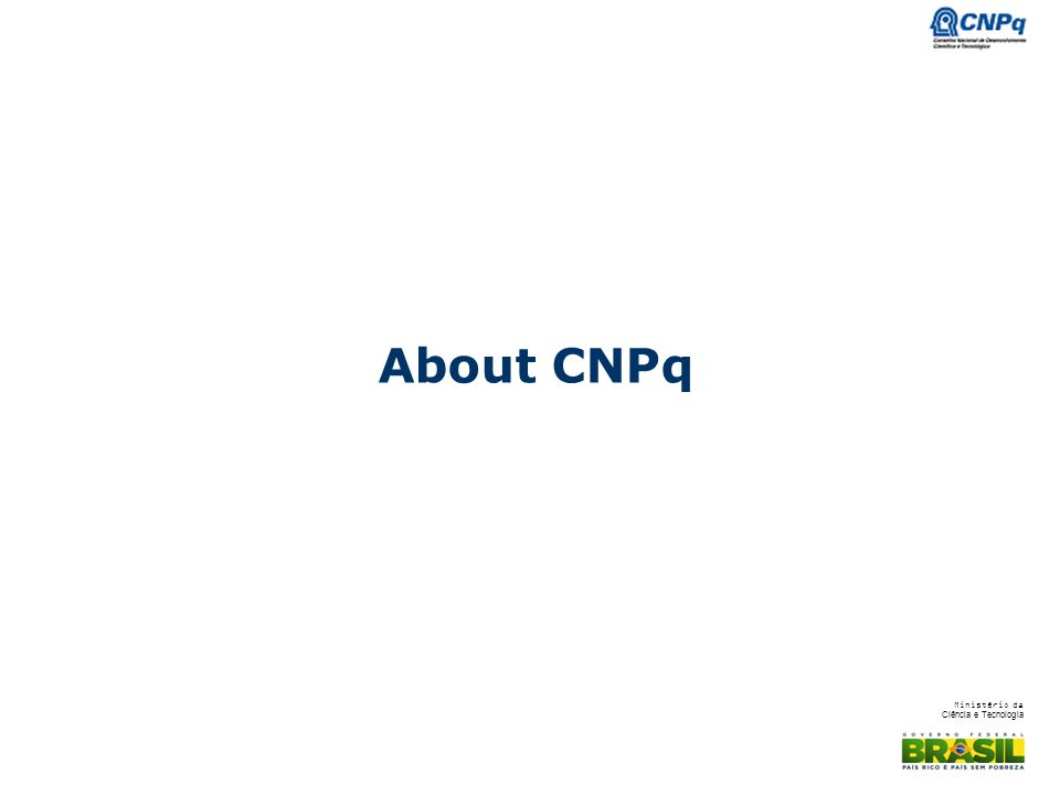 About CNPq - WELL, LATTES IS THE BRAZILIAN DATABASE OF RESEARCHERS, STUDENTS, INSTITUTIONS AND RESEARCH GROUPS.