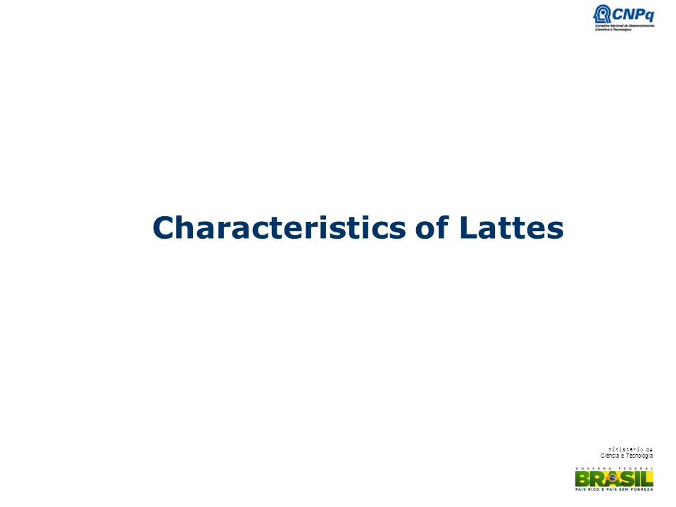 Characteristics of Lattes