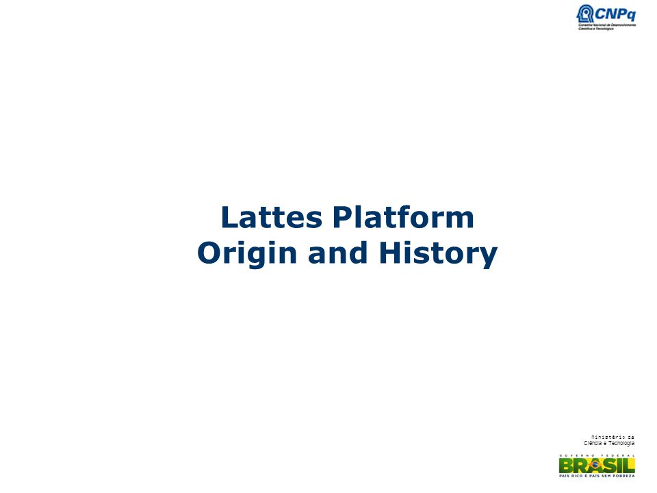 Lattes Platform Origin and History