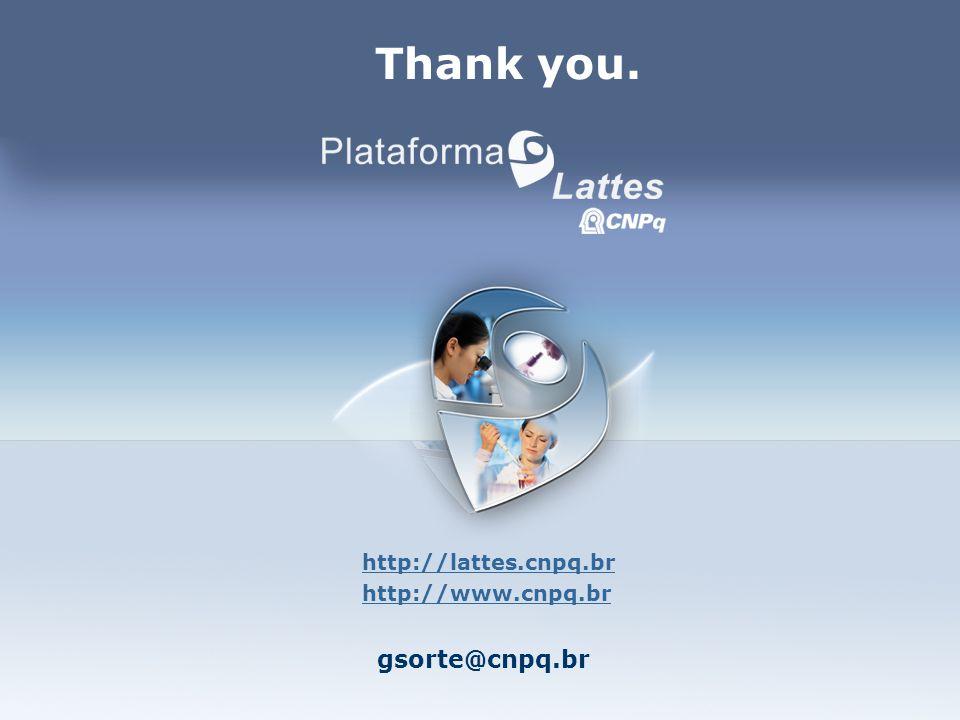 Thank you. http://lattes.cnpq.br http://www.cnpq.br gsorte@cnpq.br