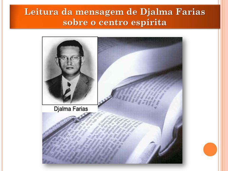 Leitura da mensagem de Djalma Farias sobre o centro espírita