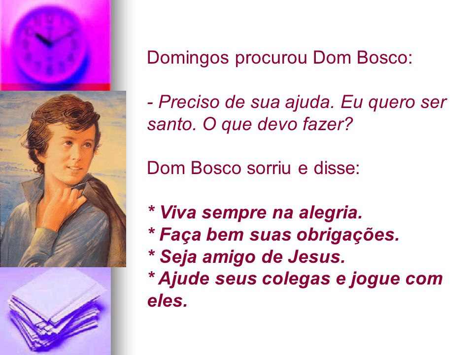 Domingos procurou Dom Bosco: