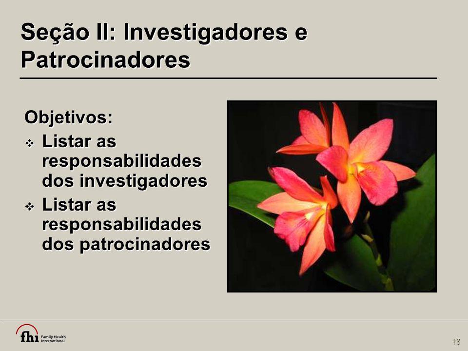Seção II: Investigadores e Patrocinadores