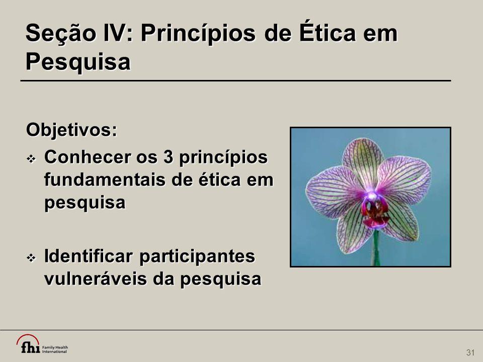 Seção IV: Princípios de Ética em Pesquisa