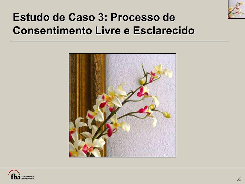 Estudo de Caso 3: Processo de Consentimento Livre e Esclarecido