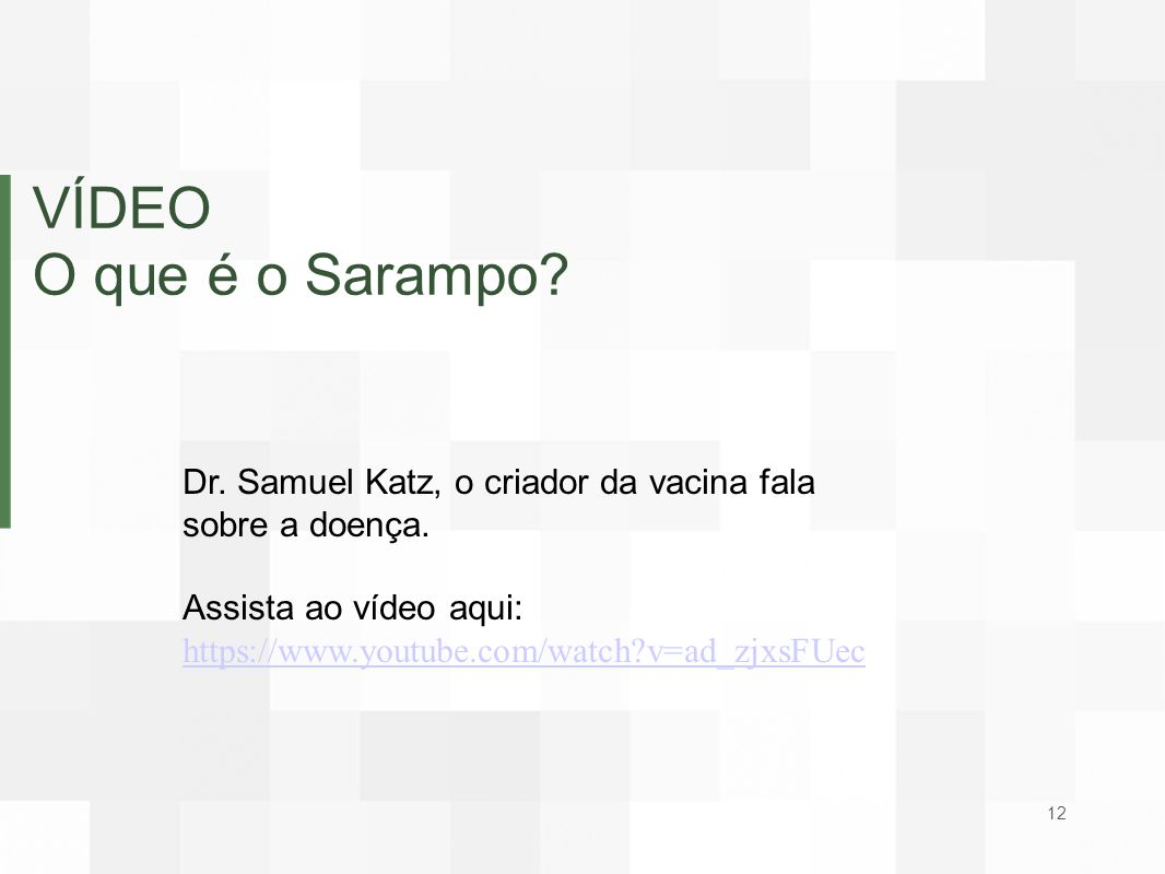 VÍDEO O que é o Sarampo Dr. Samuel Katz, o criador da vacina fala sobre a doença.