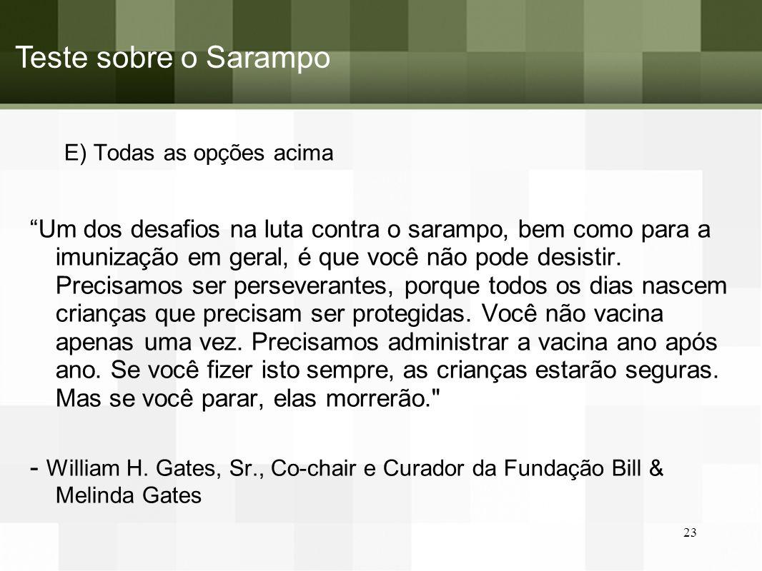 Teste sobre o Sarampo E) Todas as opções acima.