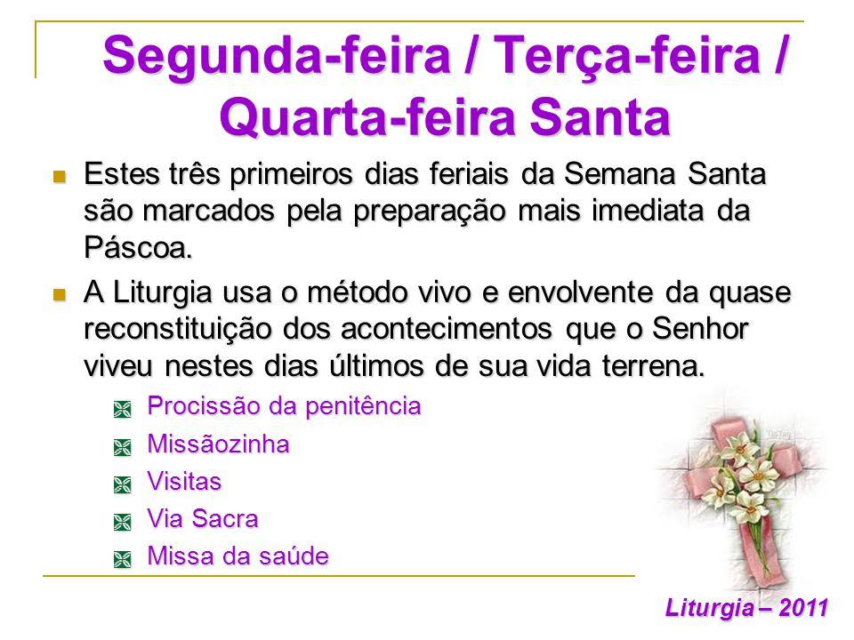 Segunda-feira / Terça-feira / Quarta-feira Santa