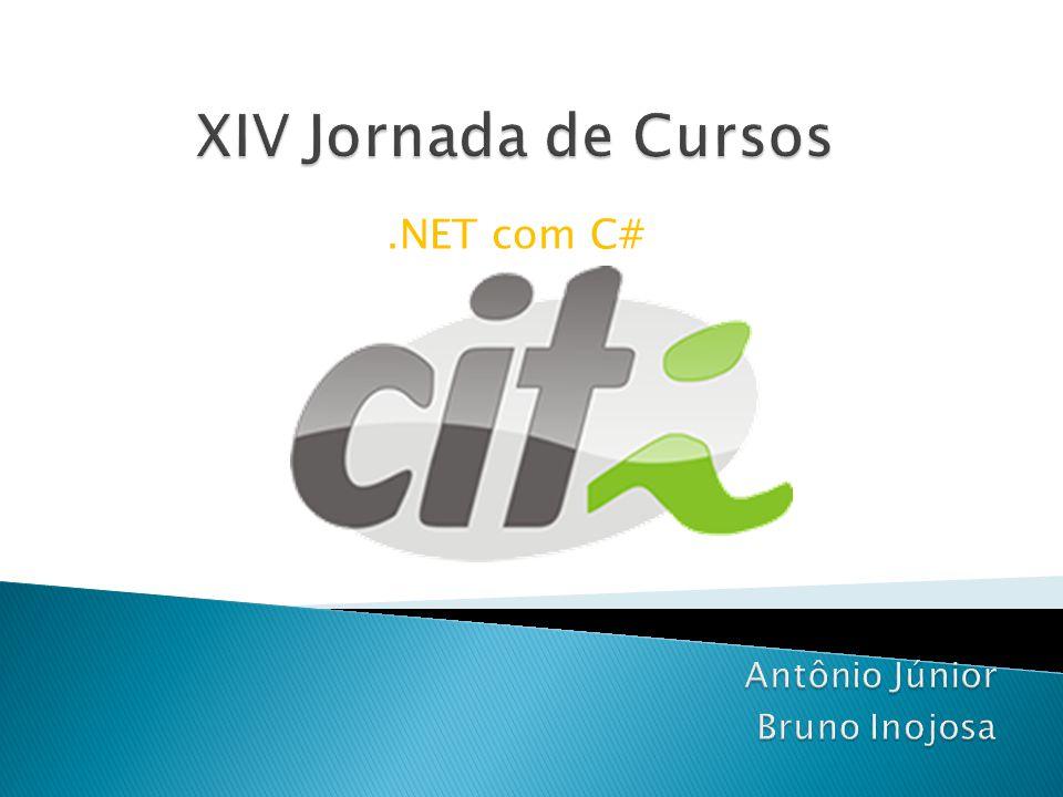 XIV Jornada de Cursos .NET com C# Antônio Júnior Bruno Inojosa