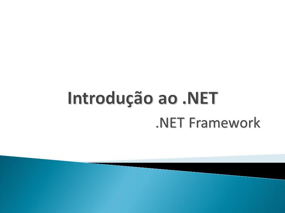 Introdução ao .NET .NET Framework
