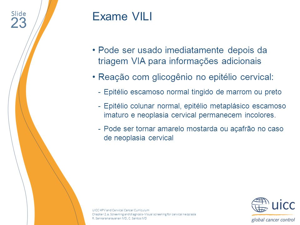 Slide Exame VILI. 23. Pode ser usado imediatamente depois da triagem VIA para informações adicionais.