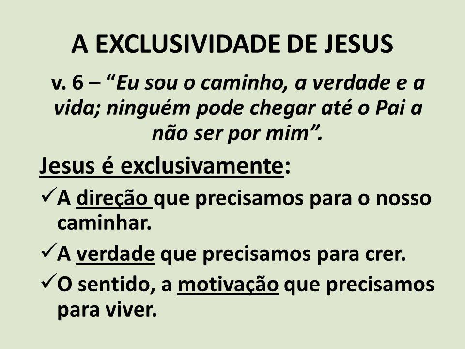 A EXCLUSIVIDADE DE JESUS