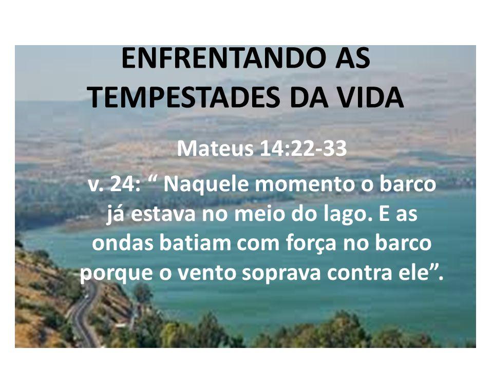 ENFRENTANDO AS TEMPESTADES DA VIDA